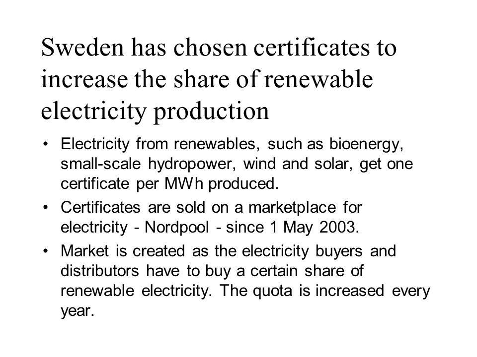Sweden has chosen certificates to increase the share of renewable electricity production