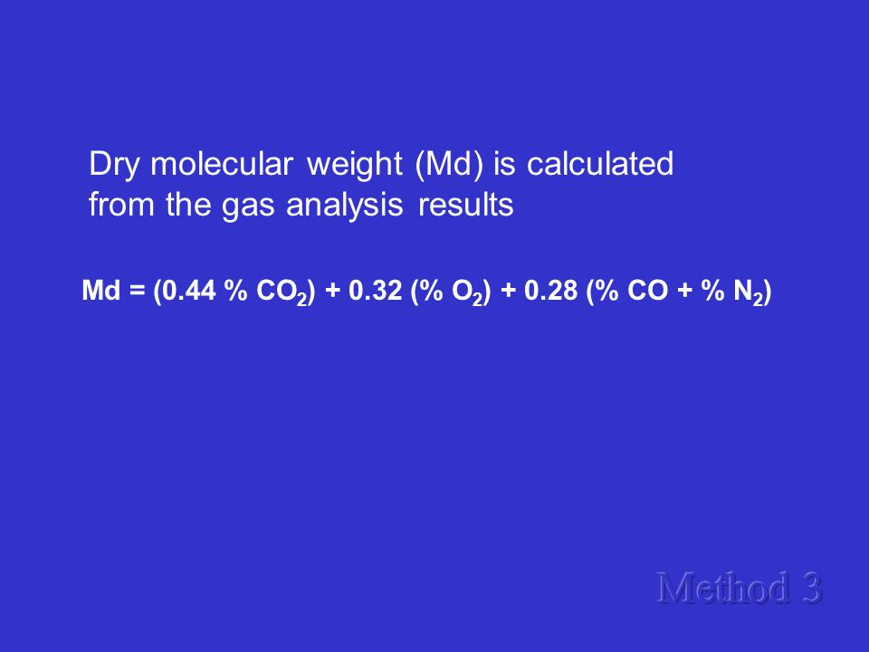 Dry molecular weight (Md) is calculated from the gas analysis results