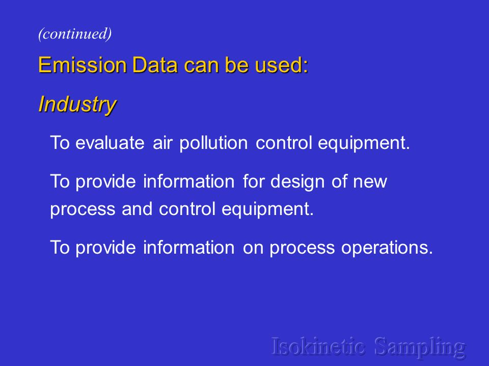 Isokinetic Sampling Emission Data can be used: Industry