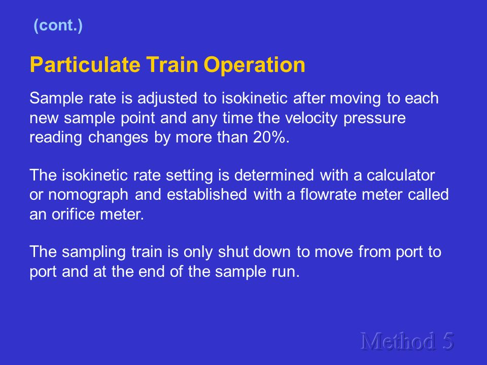 Method 5 Particulate Train Operation (cont.)