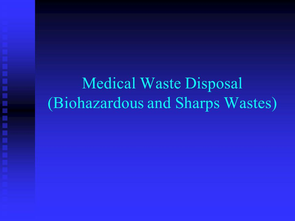 Medical Waste Disposal (Biohazardous and Sharps Wastes)