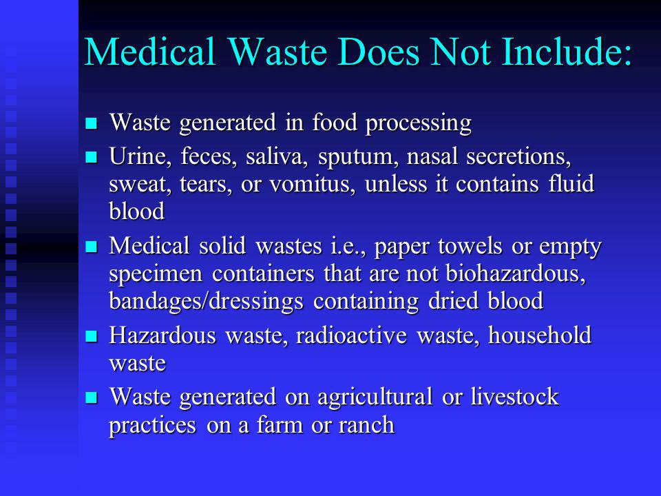 Medical Waste Does Not Include: