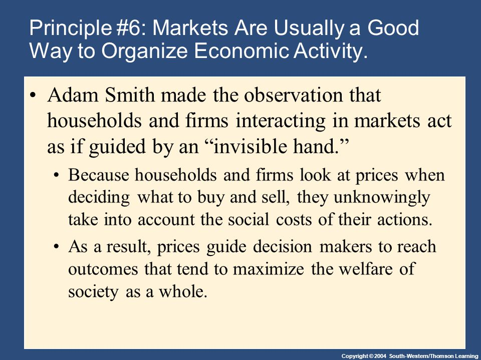 Principle #6: Markets Are Usually a Good Way to Organize Economic Activity.