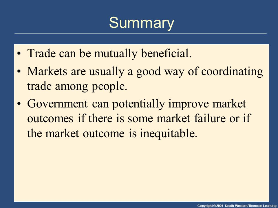 Summary Trade can be mutually beneficial.