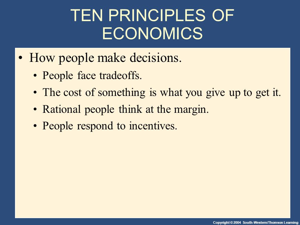 people face tradeoffs It's principle #1 of greg mankiw's intro text's ten principles of economics: people face tradeoffs why why do economists always make this assumption why does having more of one good thing always have to mean having less of another good.