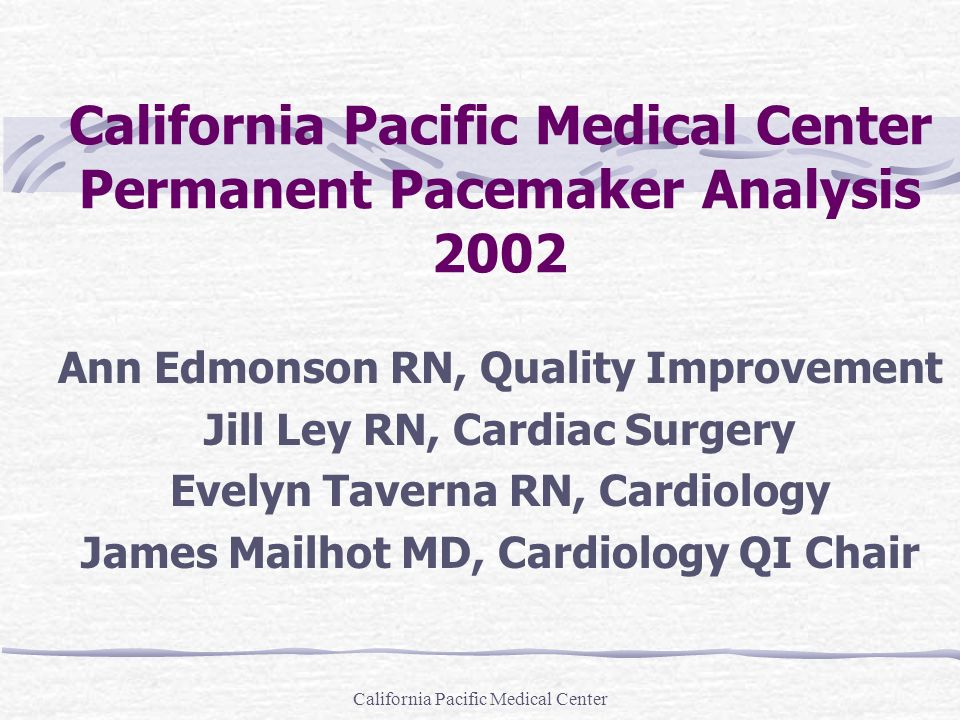 California Pacific Medical Center Permanent Pacemaker Analysis 2002