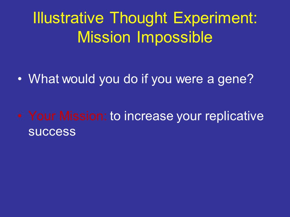 Illustrative Thought Experiment: Mission Impossible