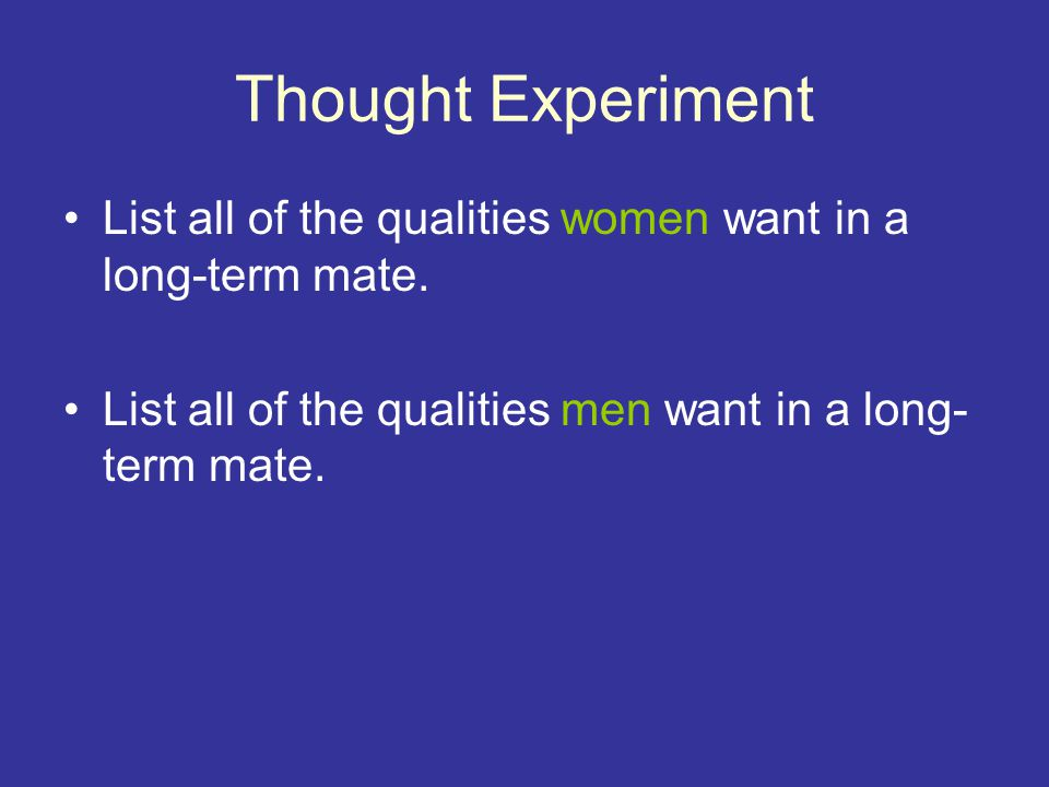Thought Experiment List all of the qualities women want in a long-term mate.