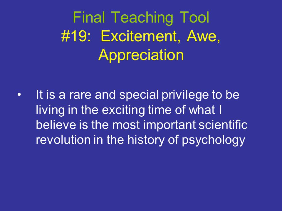 Final Teaching Tool #19: Excitement, Awe, Appreciation