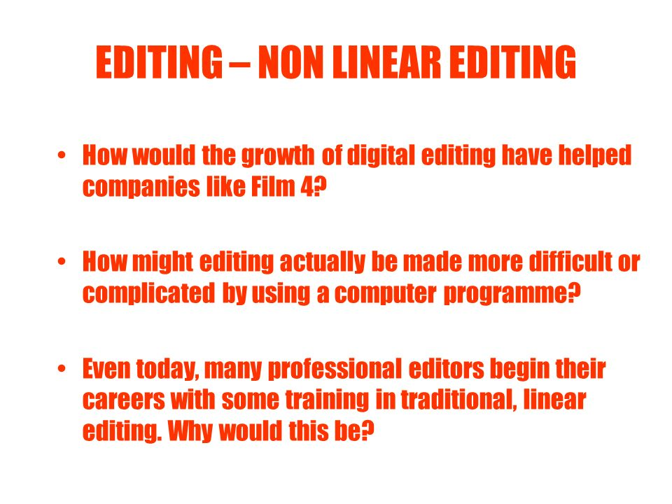 EDITING – NON LINEAR EDITING