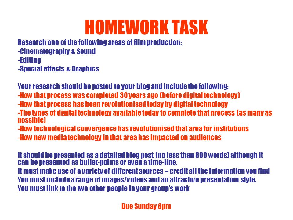 HOMEWORK TASK Research one of the following areas of film production: