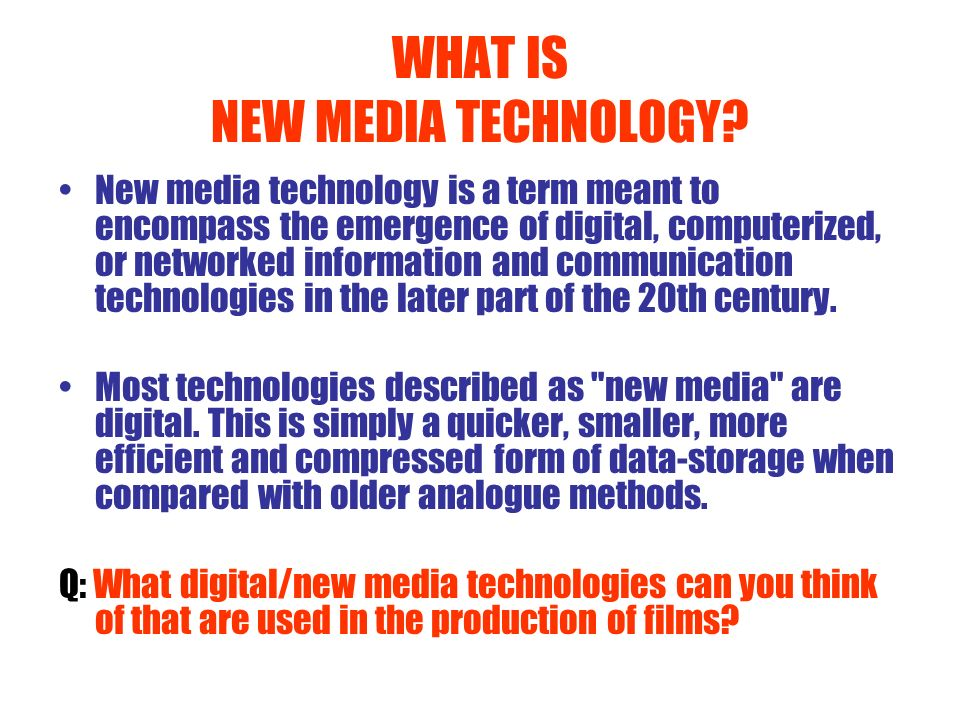 WHAT IS NEW MEDIA TECHNOLOGY