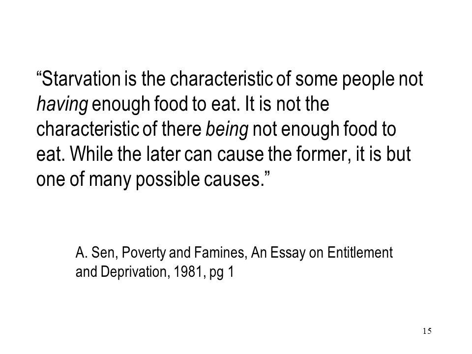 Starvation is the characteristic of some people not having enough food to eat. It is not the characteristic of there being not enough food to eat. While the later can cause the former, it is but one of many possible causes.