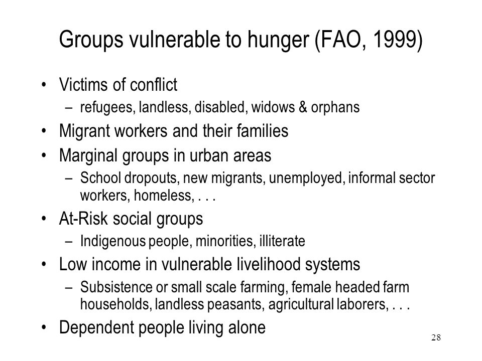 Groups vulnerable to hunger (FAO, 1999)