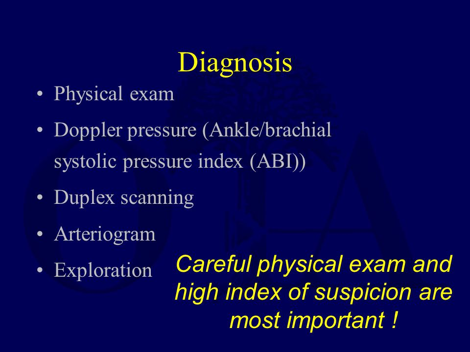 Careful physical exam and high index of suspicion are most important !