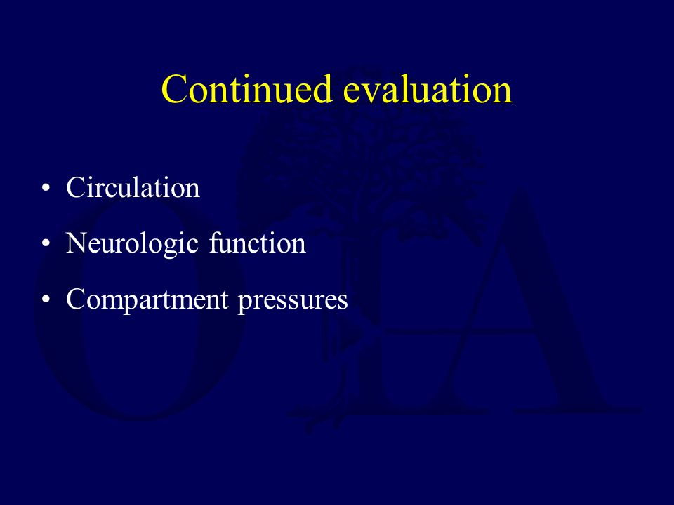 Continued evaluation Circulation Neurologic function
