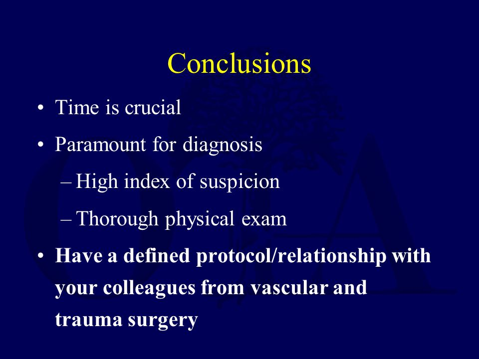 Conclusions Time is crucial Paramount for diagnosis