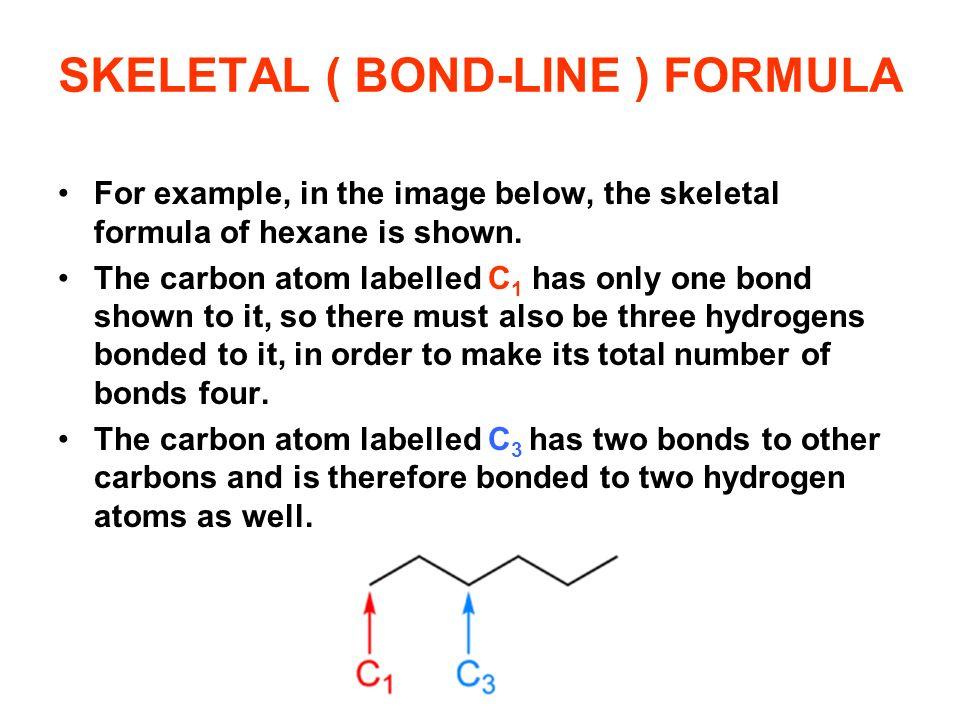 SKELETAL ( BOND-LINE ) FORMULA