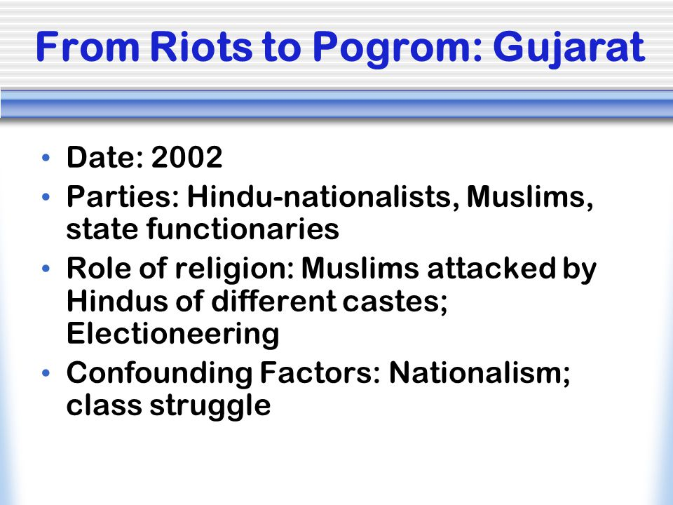 From Riots to Pogrom: Gujarat