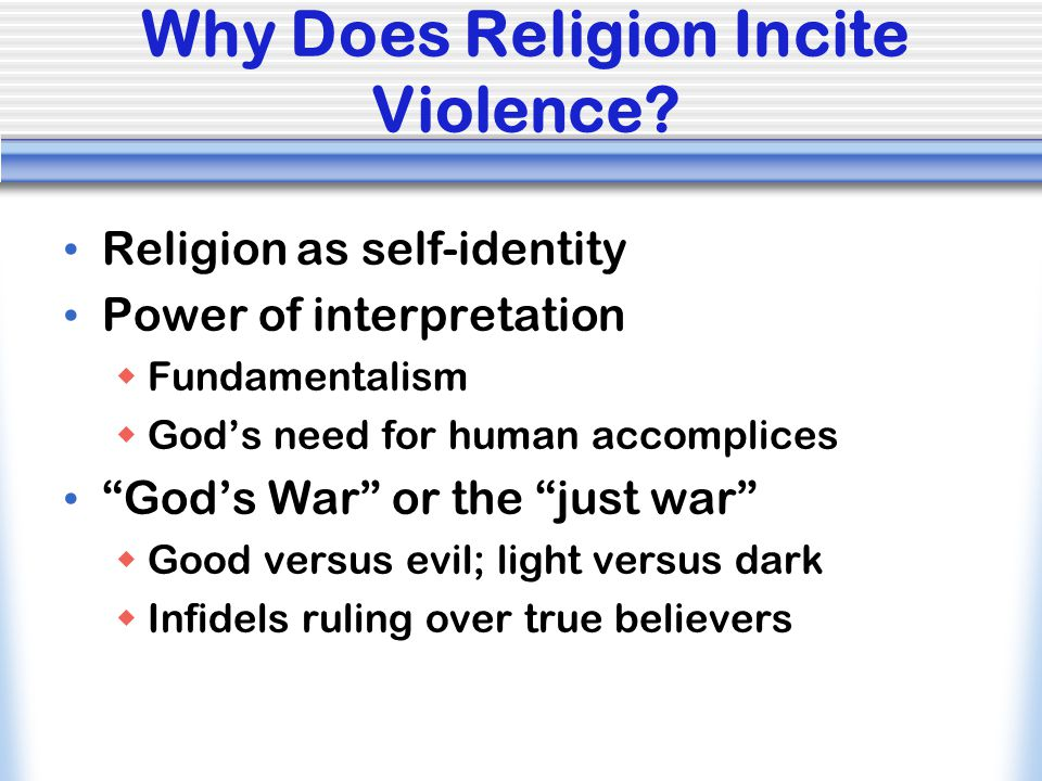 Why Does Religion Incite Violence