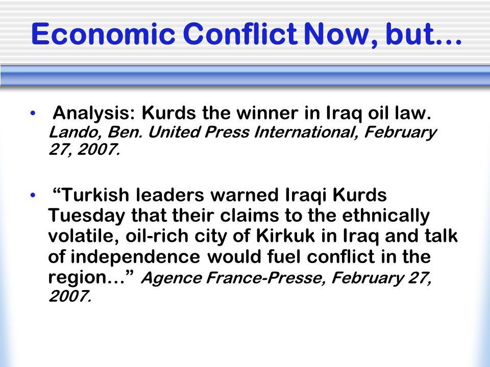 Economic Conflict Now, but…