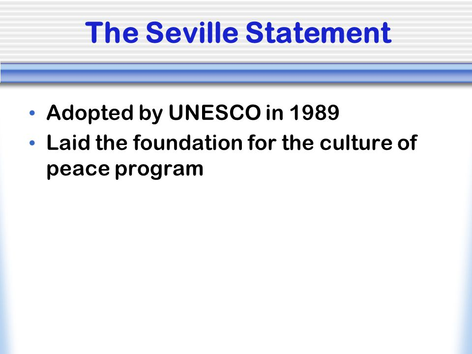 The Seville Statement Adopted by UNESCO in 1989