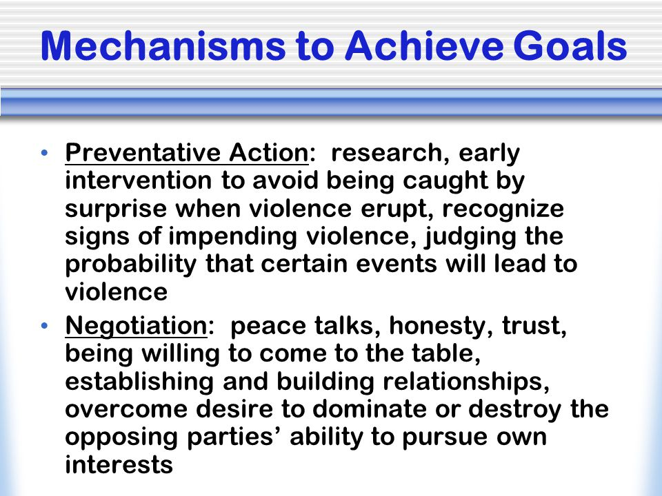 Mechanisms to Achieve Goals