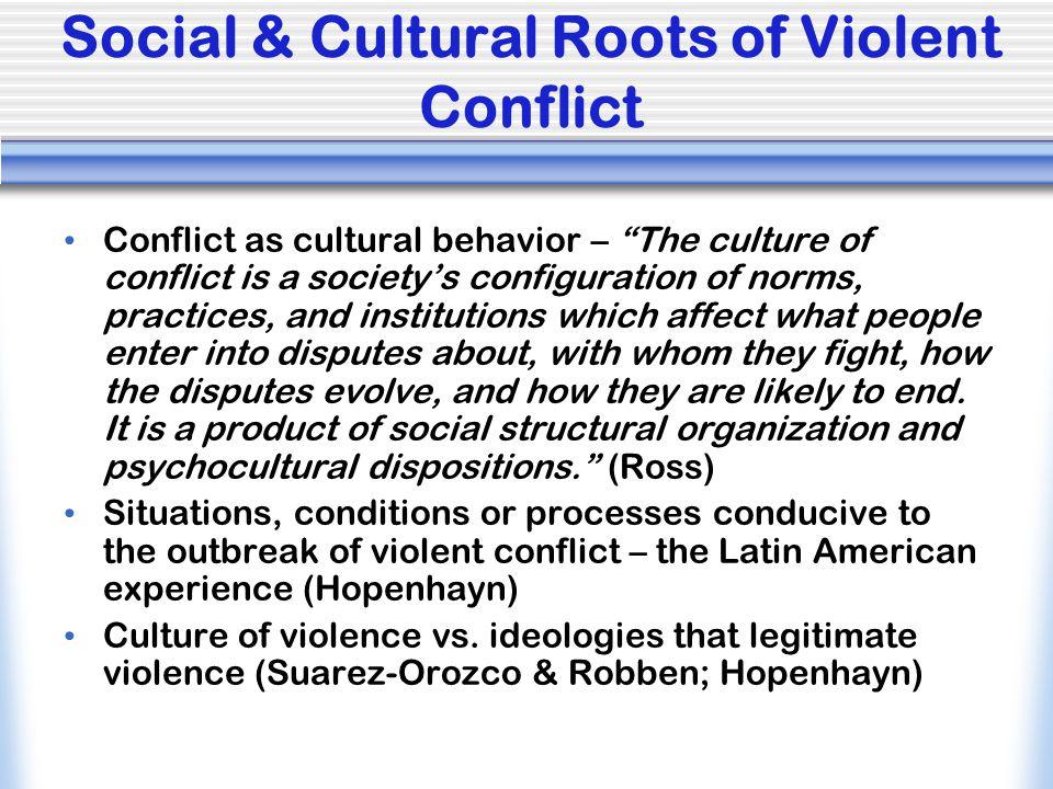 Social & Cultural Roots of Violent Conflict