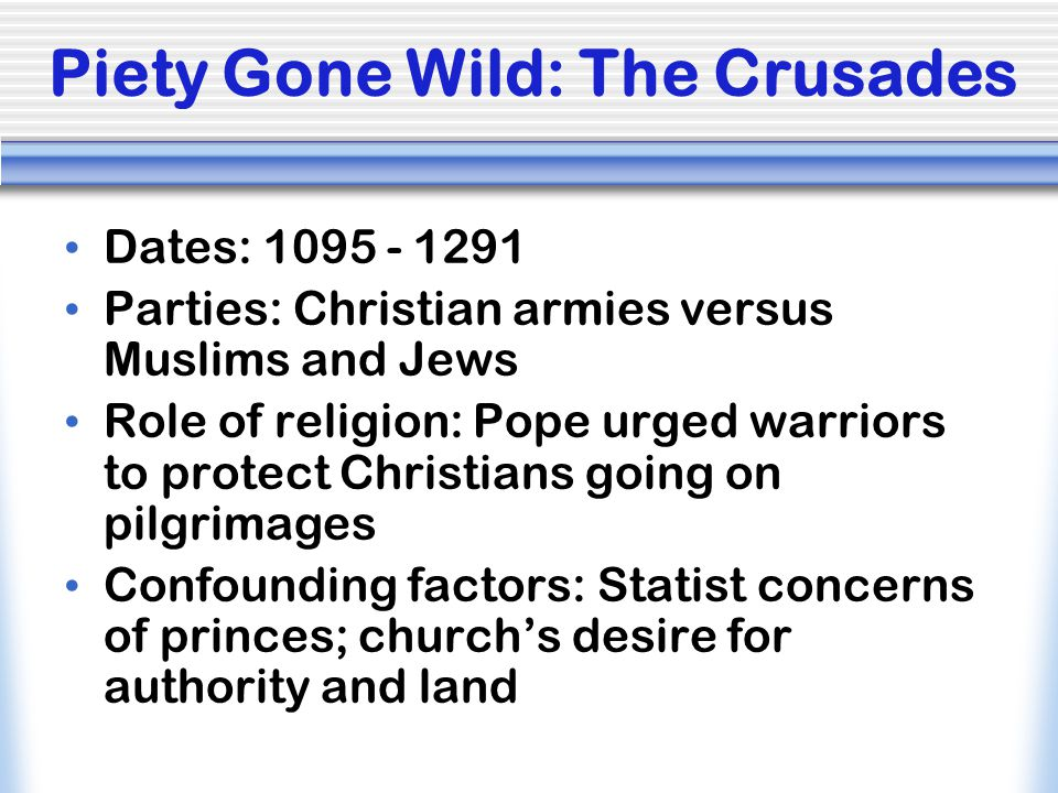 Piety Gone Wild: The Crusades