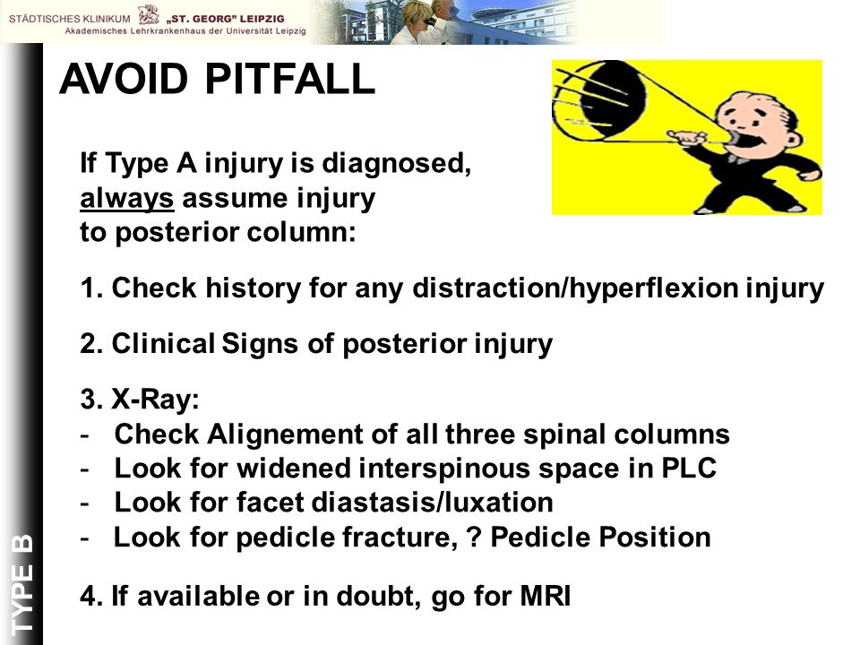 AVOID PITFALL If Type A injury is diagnosed, always assume injury