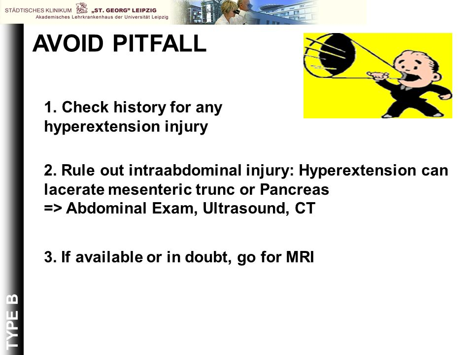 AVOID PITFALL Check history for any hyperextension injury