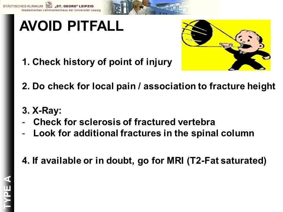 AVOID PITFALL 1. Check history of point of injury