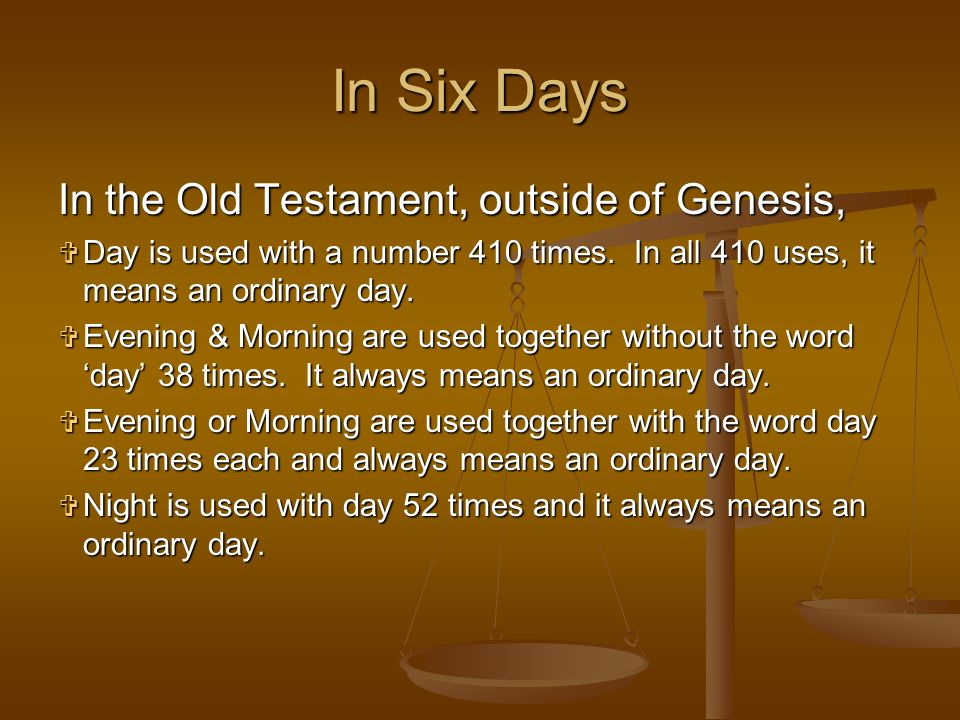 In Six Days In the Old Testament, outside of Genesis,