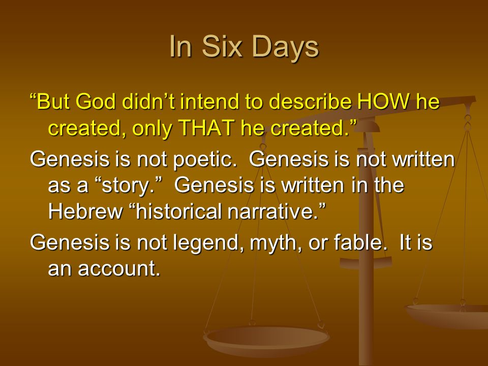 In Six Days But God didn't intend to describe HOW he created, only THAT he created.