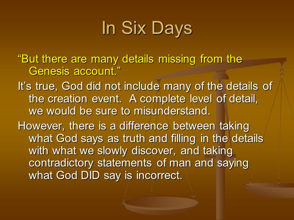 In Six Days But there are many details missing from the Genesis account.