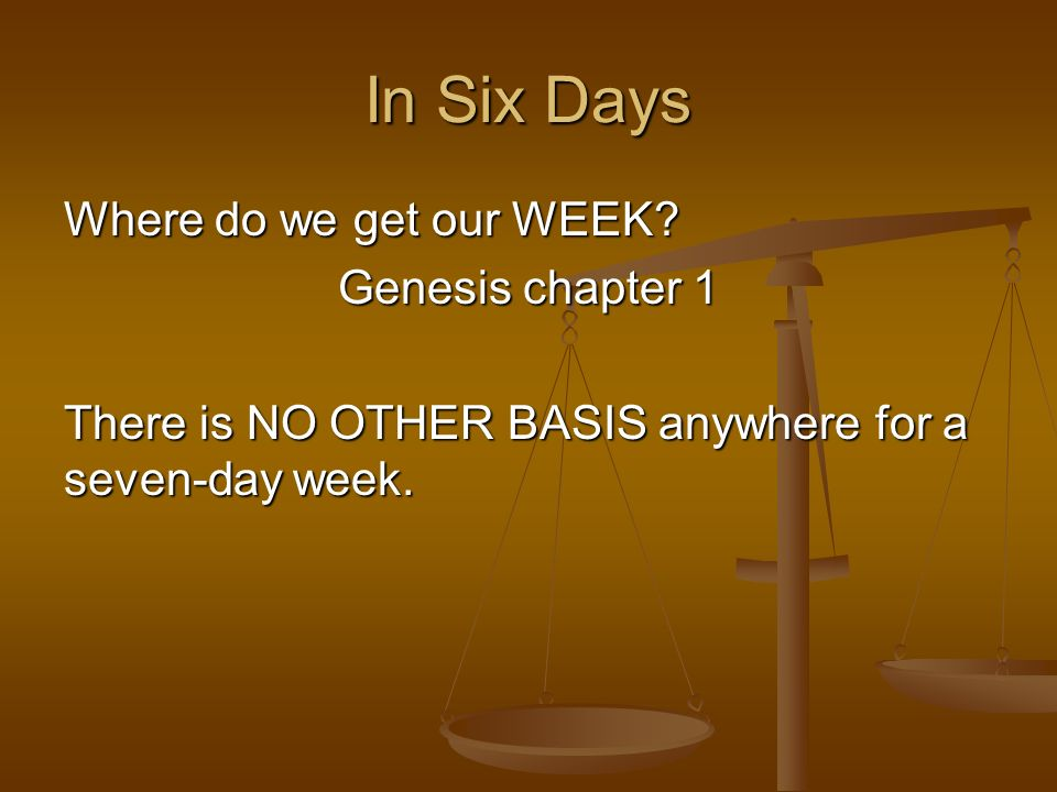 In Six Days Where do we get our WEEK Genesis chapter 1