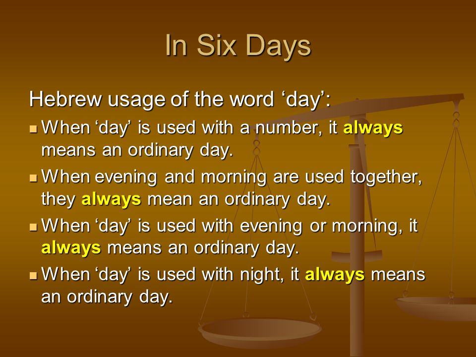 In Six Days Hebrew usage of the word 'day':