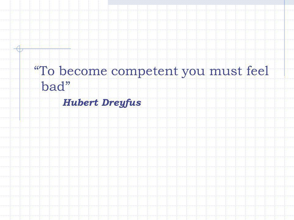 To become competent you must feel bad