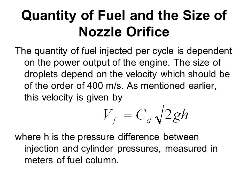 Quantity of Fuel and the Size of Nozzle Orifice