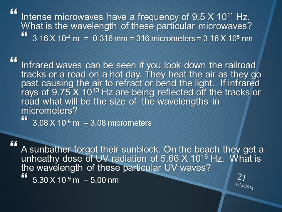 Intense microwaves have a frequency of 9. 5 X 1011 Hz