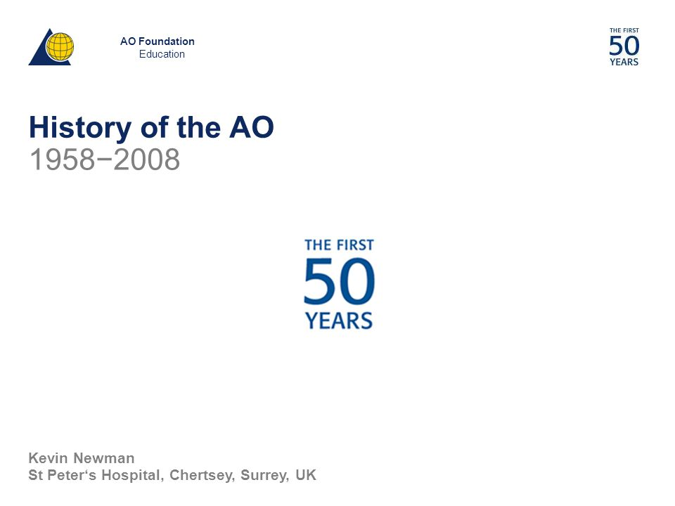 History of the AO 1958−2008 Kevin Newman