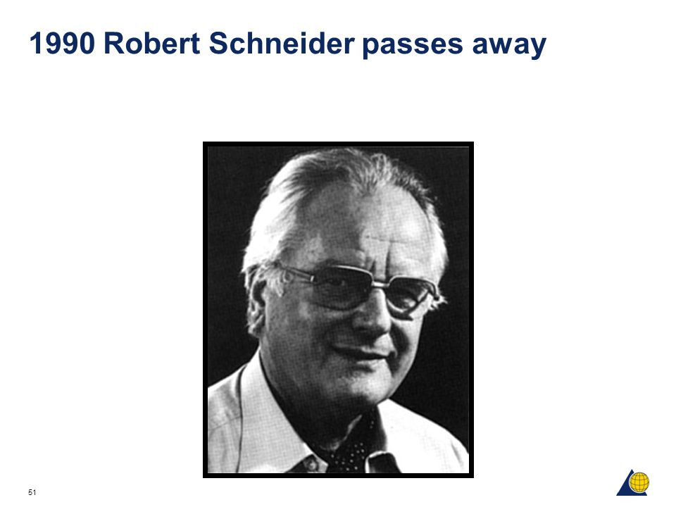 1990 Robert Schneider passes away