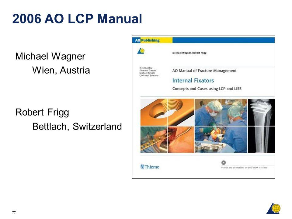 2006 AO LCP Manual Michael Wagner Wien, Austria Robert Frigg