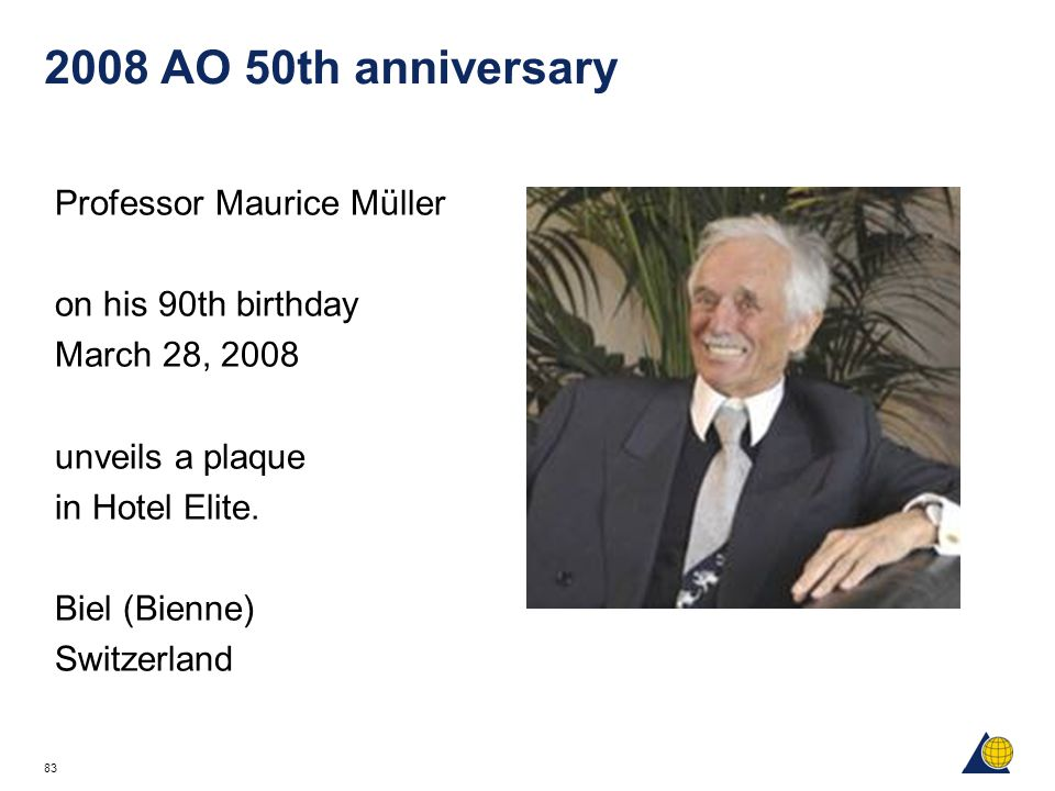 2008 AO 50th anniversary Professor Maurice Müller on his 90th birthday