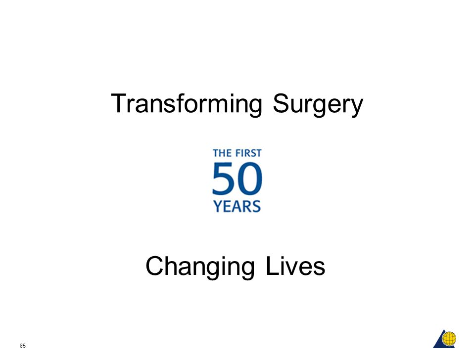 Transforming Surgery Changing Lives