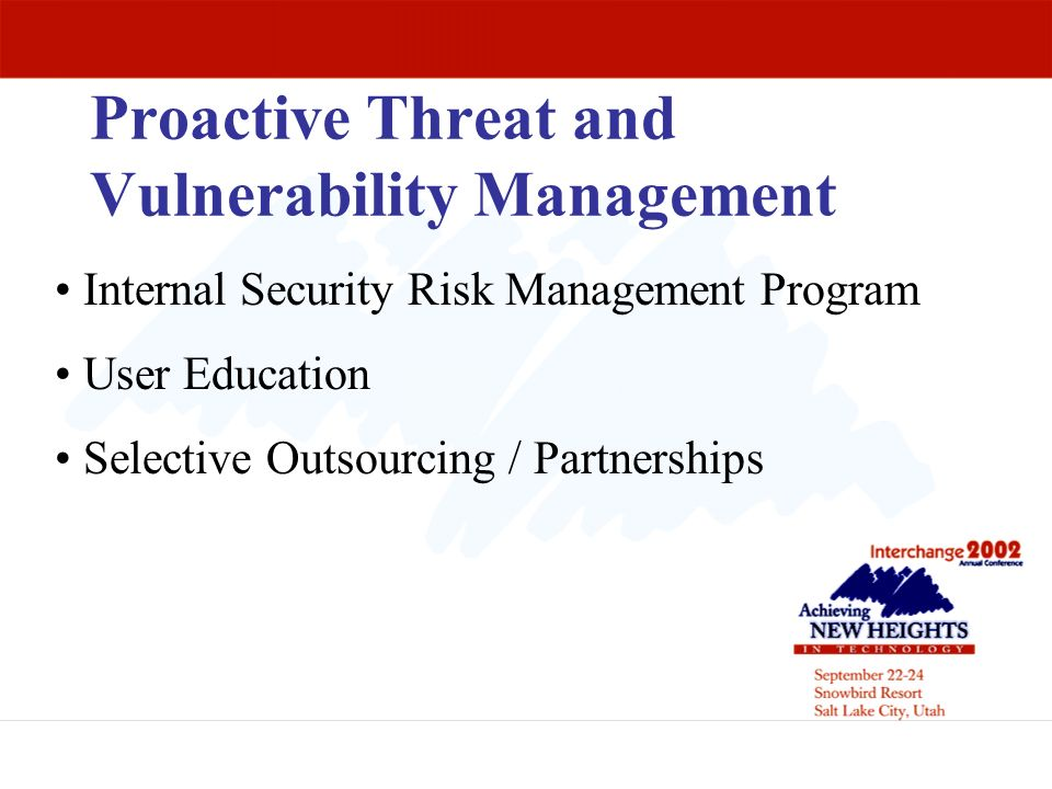 Proactive Threat and Vulnerability Management