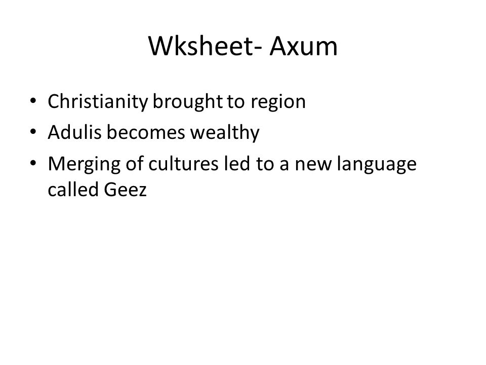 Wksheet- Axum Christianity brought to region Adulis becomes wealthy