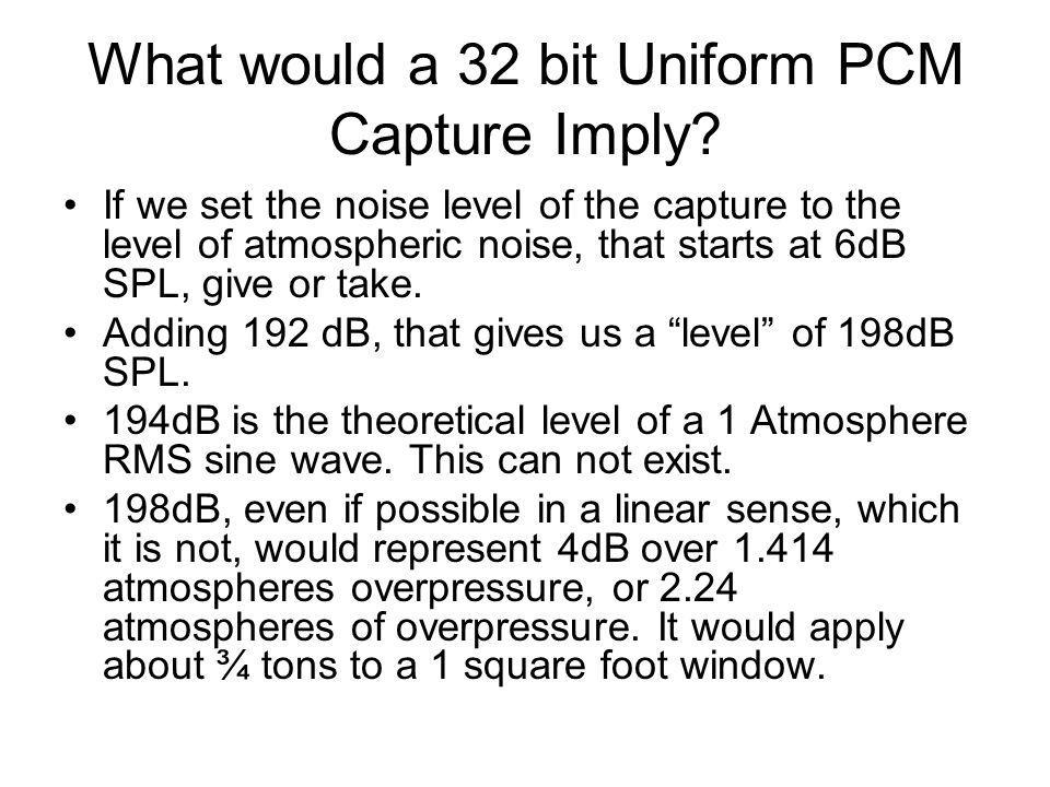 What would a 32 bit Uniform PCM Capture Imply