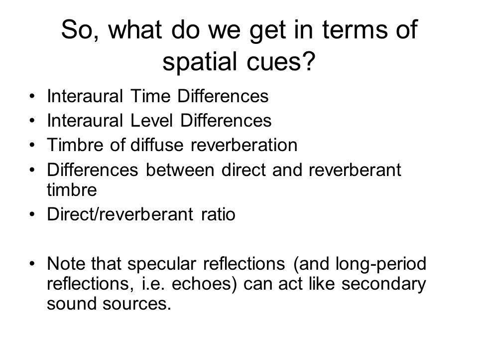 So, what do we get in terms of spatial cues