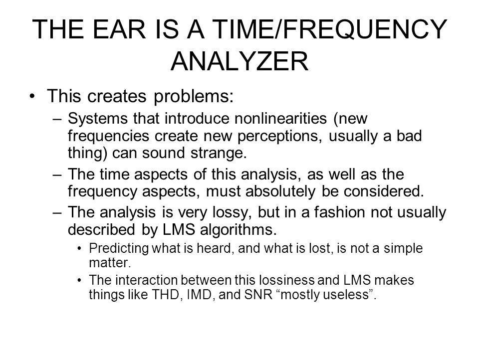 THE EAR IS A TIME/FREQUENCY ANALYZER